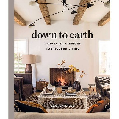 Down to Earth - by Lauren Liess (Hardcover)