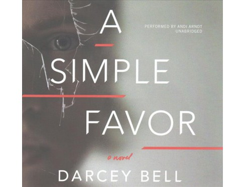 Simple Favor : Library Edition (Unabridged) (CD/Spoken Word) (Darcey Bell) - image 1 of 1