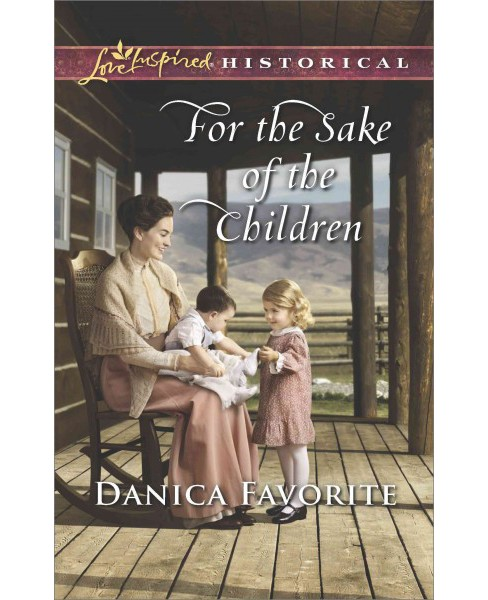 For the Sake of the Children (Paperback) (Danica Favorite) - image 1 of 1