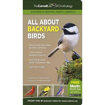 All about Backyard Birds- Eastern & Central North America - (Cornell Lab of Ornithology) (Paperback)