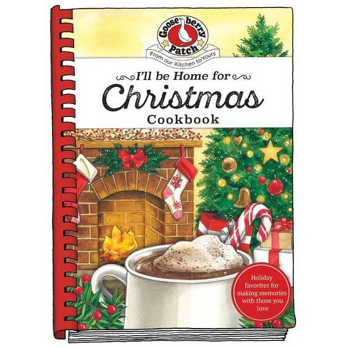 I'll Be Home for Christmas Cookbook - (Seasonal Cookbook Collection) (Hardcover) - image 1 of 1