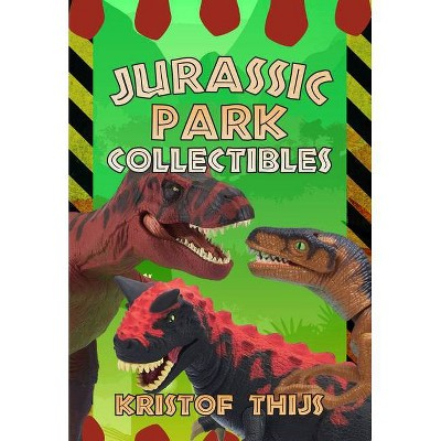 Jurassic Park Collectibles - By Kristof Thijs (paperback) : Target