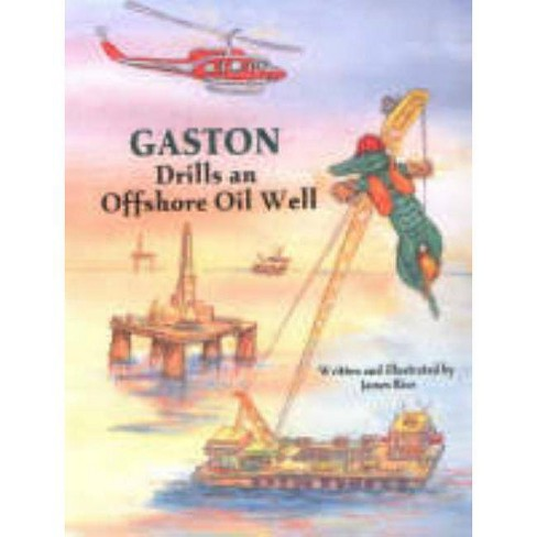 Gaston(r) Drills an Offshore Oil Well - 2 Edition (Hardcover) - image 1 of 1