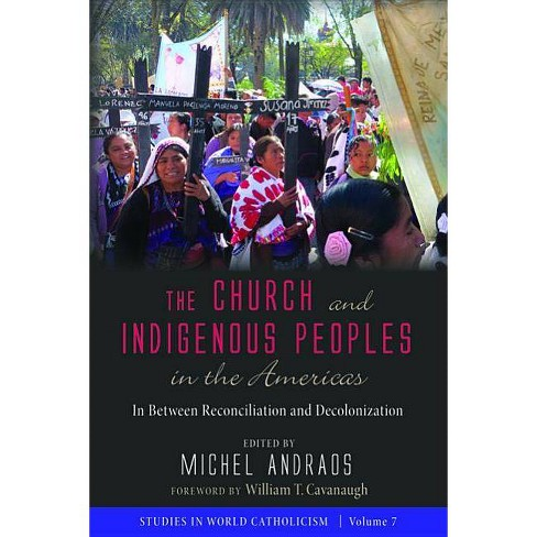 The Church and Indigenous Peoples in the Americas - (Paperback) - image 1 of 1