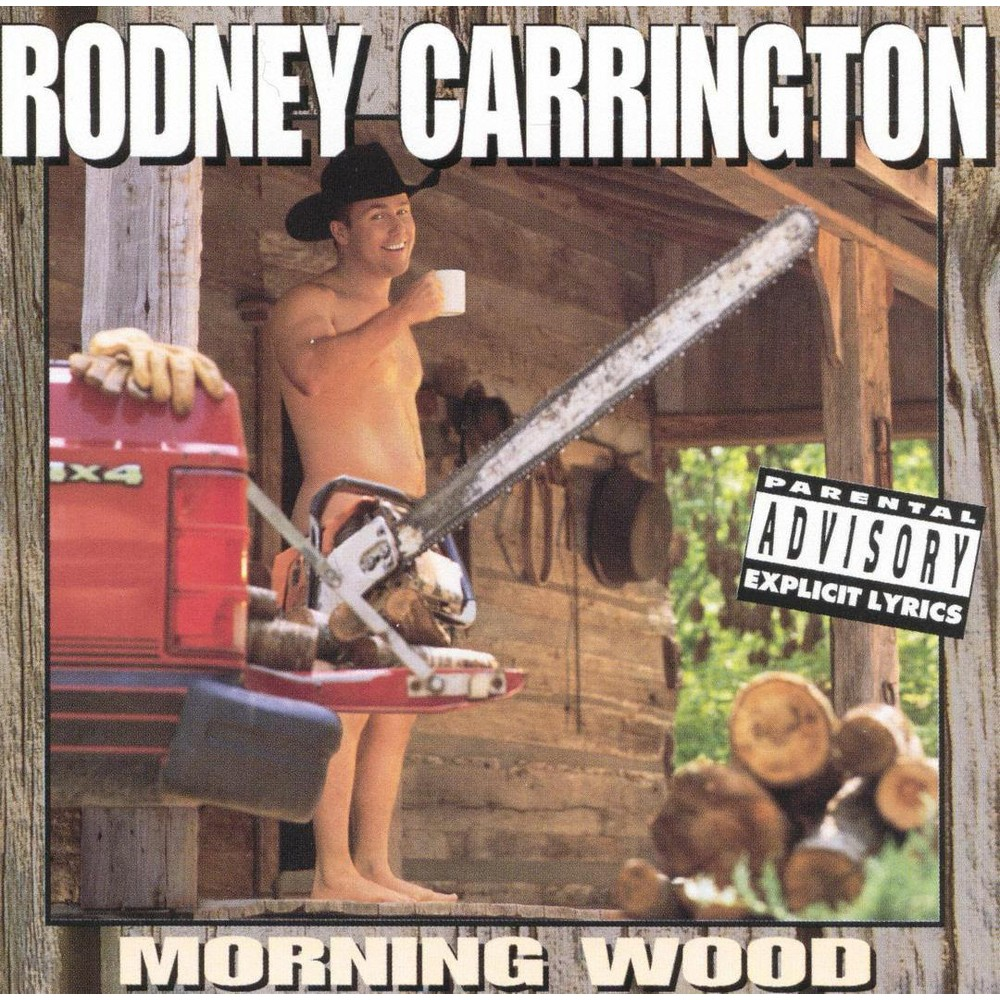 Rodney Carrington - Morning Wood (CD) Disc 1 1. Fat Girls, Nebraska Farmers, Japanese Restaurants 2. Rodney's Wife and Kids, Marriage, Vacations 3. All About Sex 4. Play Your Cards Wrong 5. T**ties and Beer 6. In Her Day 7. More of a Man 8. Gay Factory Worker 9. Dozen Roses, A 10. Carlos 11. Morning Wood 12. Pickup Truck 13. More of a Man 14. Older Women 15. Great to Be a Man 16. Play Your Cards Wrong