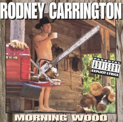 Rodney carrington - Morning wood [Explicit Lyrics] (CD) - image 1 of 1