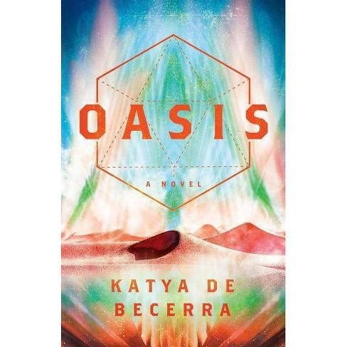 Oasis - by  Katya de Becerra (Hardcover) - image 1 of 1