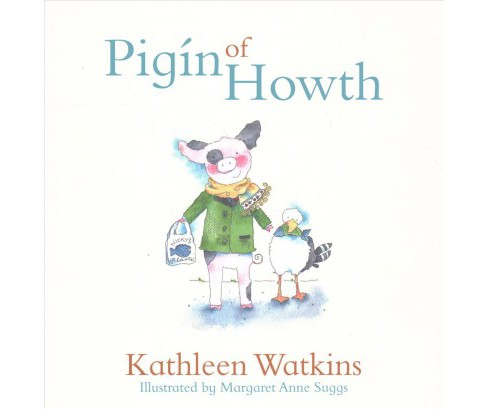 Pigin of Howth (Hardcover) (Kathleen Watkins) - image 1 of 1