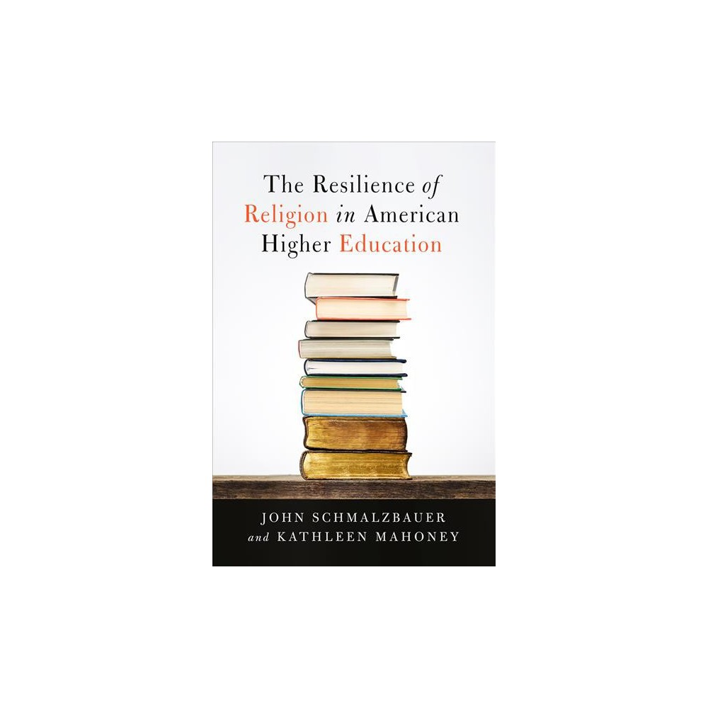 Resilience of Religion in American Higher Education - (Hardcover)