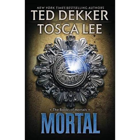 Mortal - (Books of Mortals) by  Ted Dekker & Tosca Lee (Paperback) - image 1 of 1