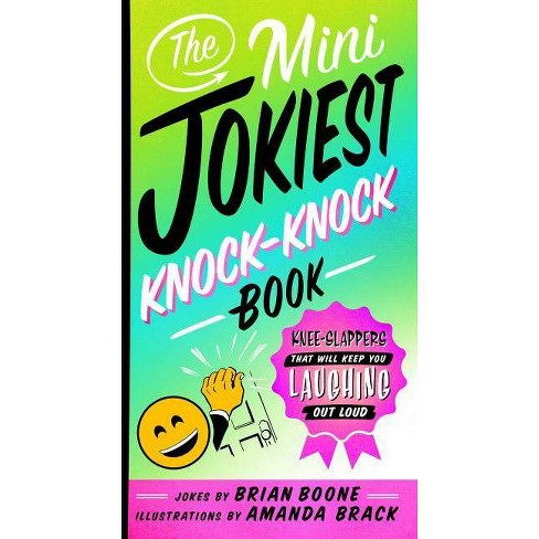 The Mini Jokiest Knock-Knock Book - (Jokiest Joking Joke Books) by  Brian Boone (Paperback) - image 1 of 1