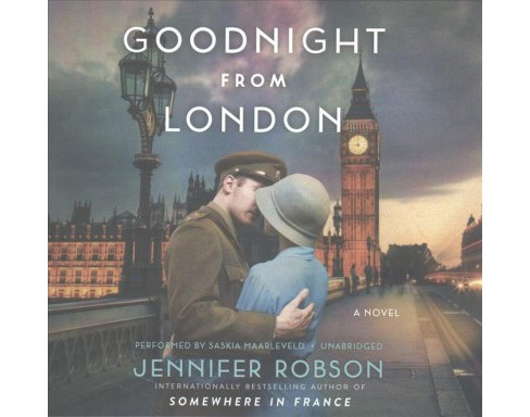 Goodnight from London : Library Edition (Unabridged) (CD/Spoken Word) (Jennifer Robson) - image 1 of 1