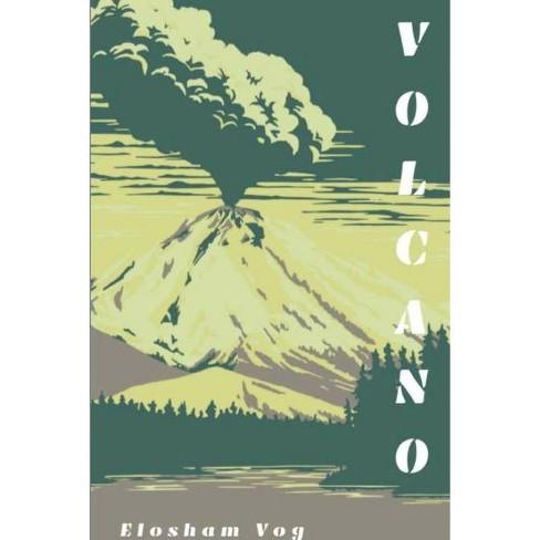 Volcano - by  Elosham Vog (Paperback) - image 1 of 1