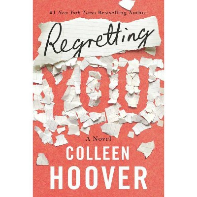 Regretting You - by  Colleen Hoover (Paperback)