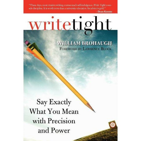 Write Tight - by  William Brohaugh (Paperback) - image 1 of 1