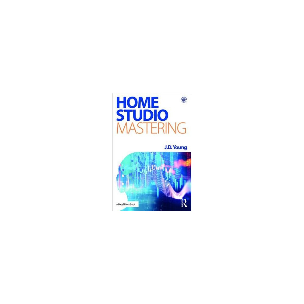 Home Studio Mastering - Pap/Psc by J. D. Young (Paperback)