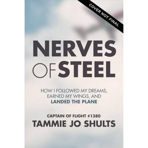Nerves of Steel -  by Tammie Jo Shults (Hardcover) - image 1 of 1