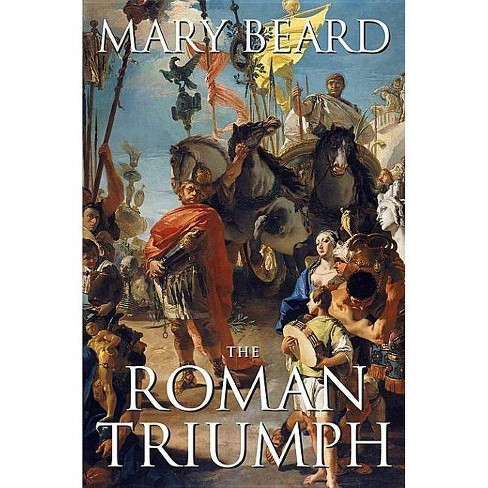 The Roman Triumph - by  Mary Beard (Paperback) - image 1 of 1