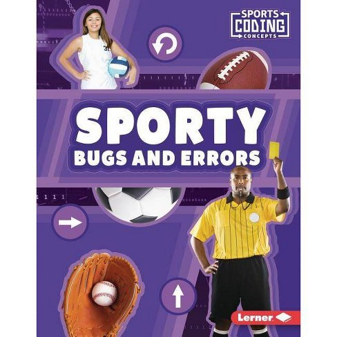 Sporty Bugs and Errors - (Sports Coding Concepts) by  Allyssa Loya (Hardcover) - image 1 of 1
