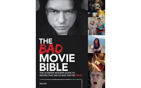 Bad Movie Bible (Hardcover) (Rob Hill) - image 1 of 1