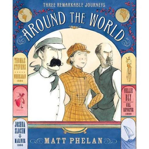 Around the World - by  Matt Phelan (Hardcover) - image 1 of 1