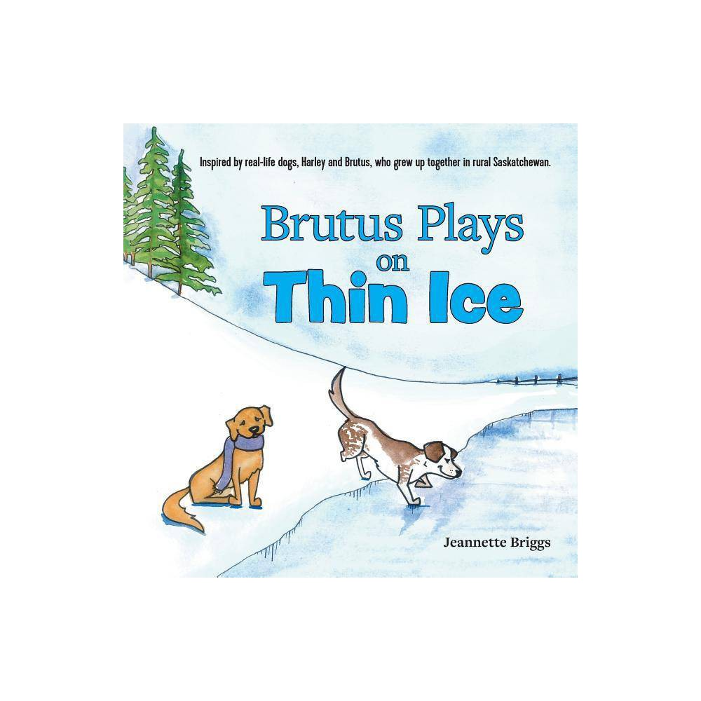 Brutus Plays On Thin Ice By Jeannette Briggs Paperback