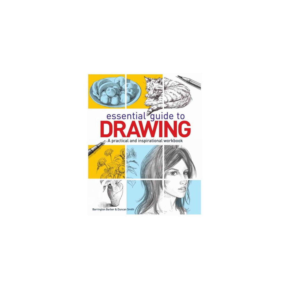 Essential Guide to Drawing (Hardcover) (Barrington Barber & Duncan Smith)