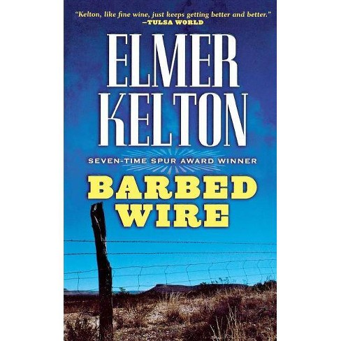 Barbed Wire - by  Elmer Kelton (Paperback) - image 1 of 1