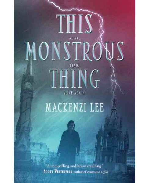 This Monstrous Thing (Reprint) (Paperback) (Mackenzi Lee) - image 1 of 1