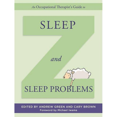 An Occupational Therapist's Guide to Sleep and Sleep Problems - (Hardcover) - image 1 of 1