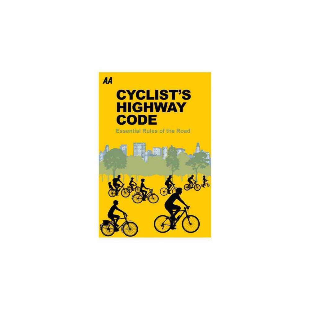 Cyclist's Highway Code : Essential Rules of the Road - (Paperback)