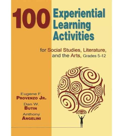 100 Experiential Learning Activities for Social Studies, Literature, and the Arts, Grades 5-12 - image 1 of 1