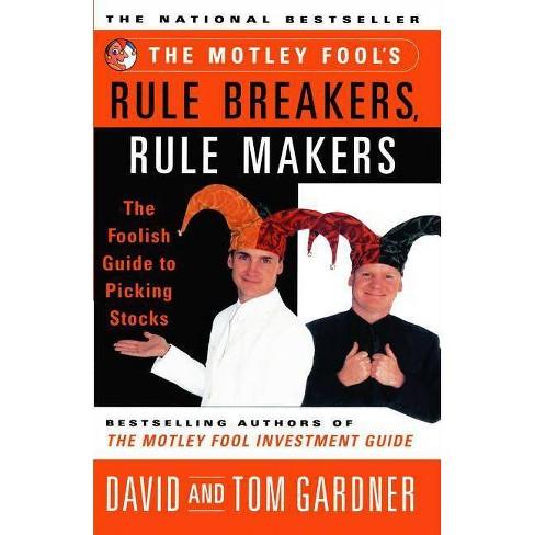The Motley Fool's Rule Breakers, Rule Makers - by  David Gardner & Tom Gardner (Paperback) - image 1 of 1