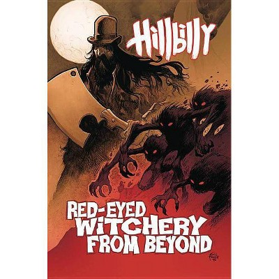 Hillbilly Volume 4: Red-Eyed Witchery from Beyond - by Eric Powell  (Paperback)