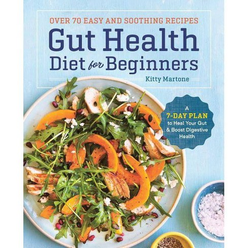 Gut Health Diet for Beginners - by  Kitty Martone (Paperback) - image 1 of 1