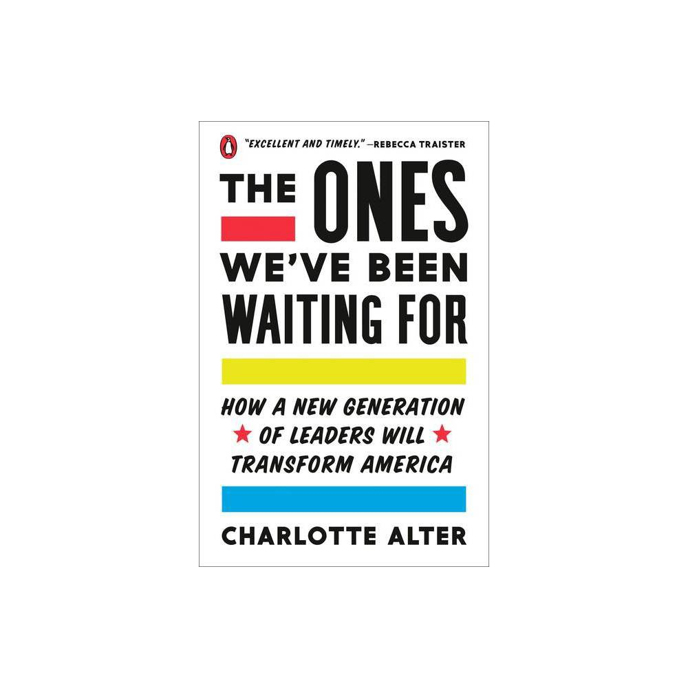 The Ones We Ve Been Waiting For By Charlotte Alter Paperback
