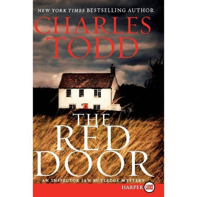 The Red Door Lp - (Inspector Ian Rutledge Mysteries) Large Print by  Charles Todd (Paperback)