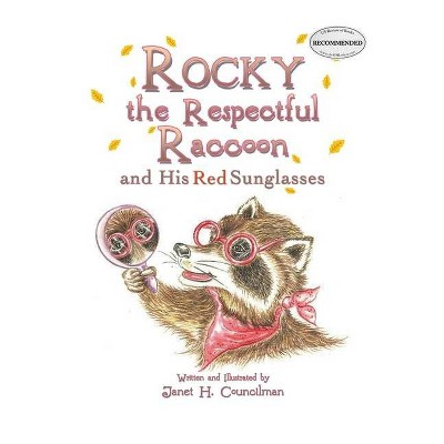 Rocky the Respectful Raccoon and His Red Sunglasses - by  Janet H Councilman (Paperback)