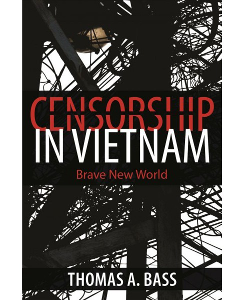 Censorship in Vietnam : Brave New World (Paperback) (Thomas A. Bass) - image 1 of 1