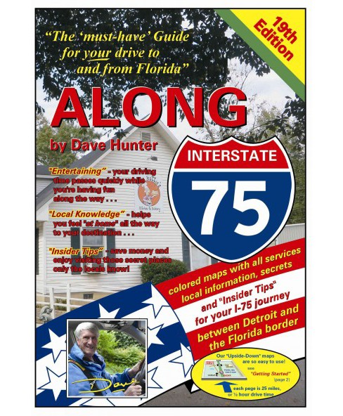 "Along Interstate 75 : The ""Must-have"" Guide for Your Drive to and from Florida (Paperback) (Dave Hunter) - image 1 of 1"