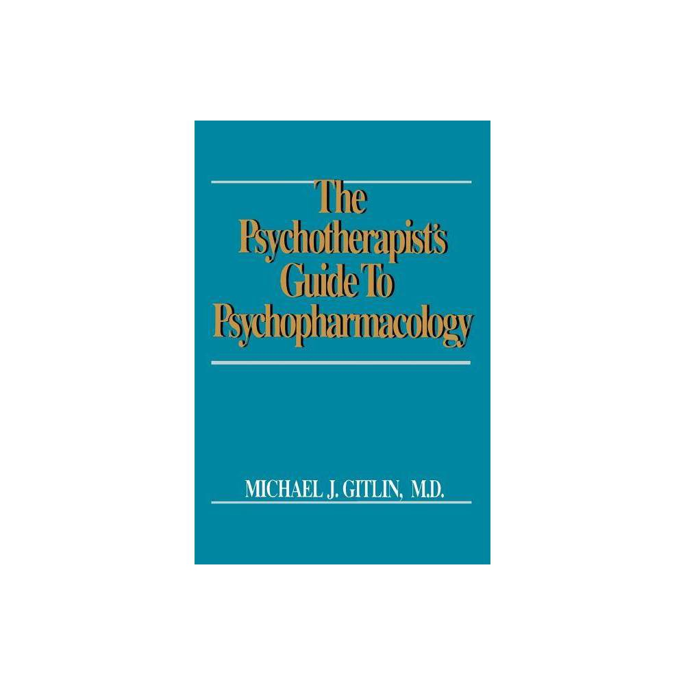 Psychotherapist S Guide To Psychopharmacology By Michael J Gitlin Paperback