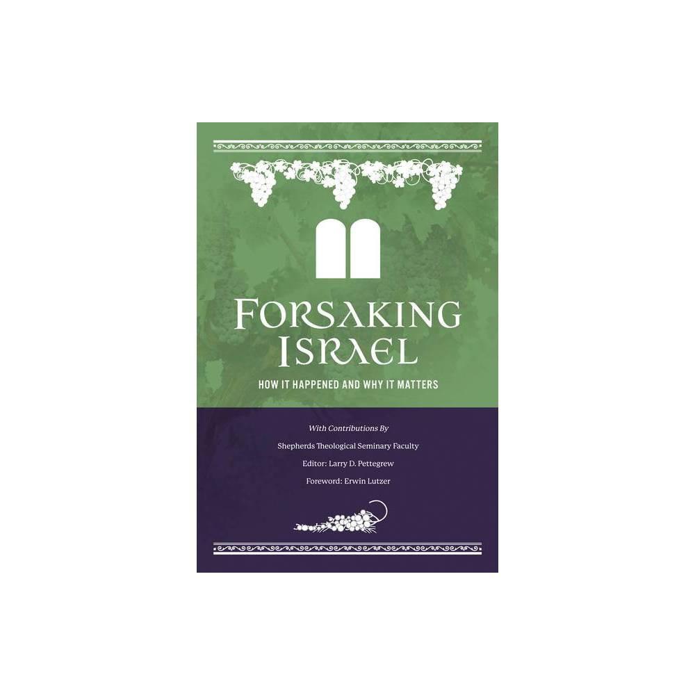Forsaking Israel By David L Burggraff Douglas D Bookman Hardcover