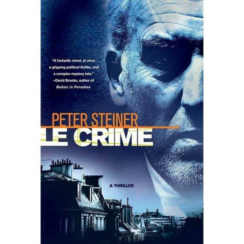Le Crime - (Louis Morgon Thriller) by  Peter Steiner (Paperback) - image 1 of 1