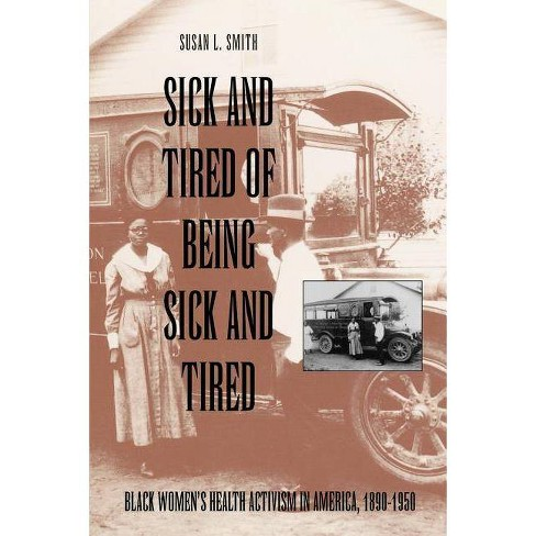 Sick and Tired of Being Sick and Tired - (Studies in Health, Illness, & Caregiving) by  Susan Smith - image 1 of 1