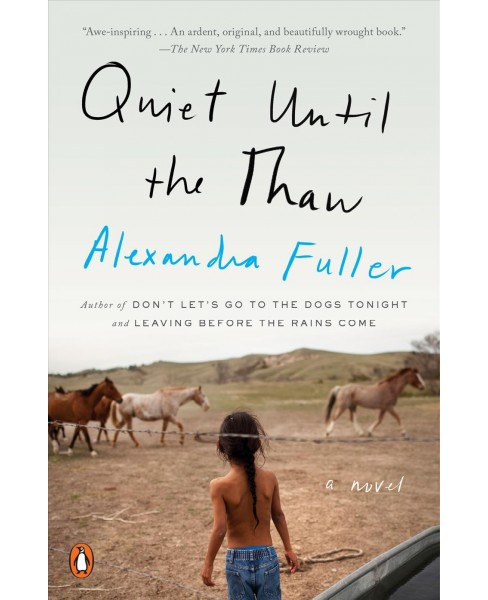 Quiet Until the Thaw -  Reprint by Alexandra Fuller (Paperback) - image 1 of 1