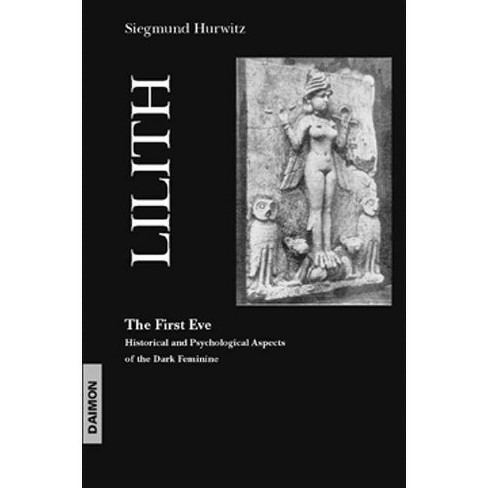 Lilith the First Eve - 3 Edition by  Siegmund Hurwitz (Paperback) - image 1 of 1