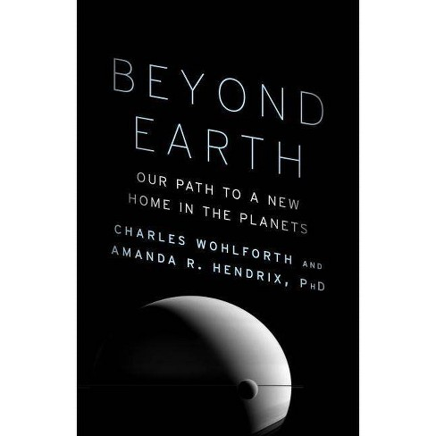 Beyond Earth - by  Charles Wohlforth & Amanda R Hendrix (Paperback) - image 1 of 1