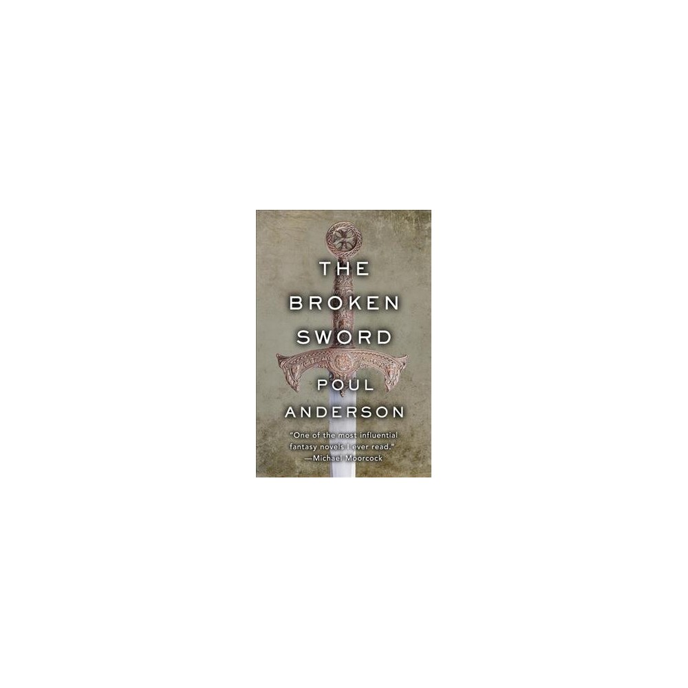 Broken Sword - by Poul Anderson (Paperback)