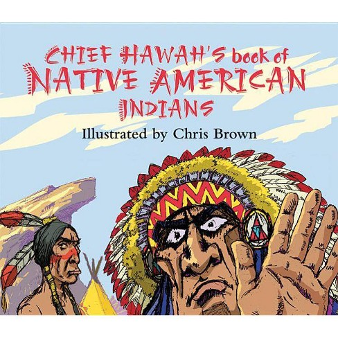 Chief Hawah's Book of Native American Indians - (Hardcover) - image 1 of 1