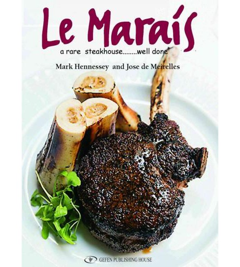 Le Marais : A Rare Steakhouse... Well Done (Paperback) (Mark Hennessey) - image 1 of 1